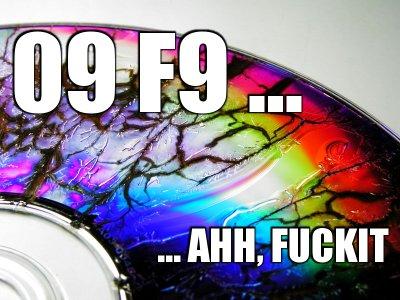 09 F9 … AHH FUCKIT